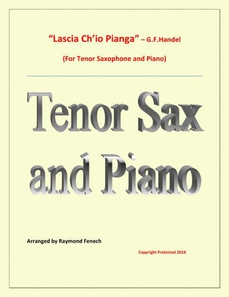Lascia Ch'io Pianga - From Opera 'Rinaldo' - G.F. Handel (  Tenor Saxophone and Piano)