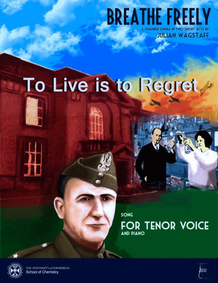 To Live is to Regret (song from the opera Breathe Freely)