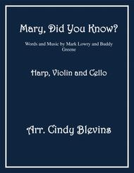 Mary, Did You Know? arranged for Harp, Violin and (optional) Cello
