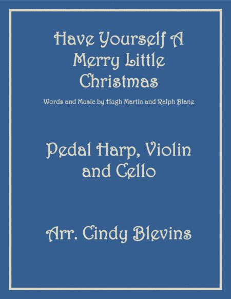 Have Yourself A Merry Little Christmas  from MEET ME IN ST. LOUIS, arranged for Pedal Harp, Violin and (optional) Cello