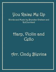 You Raise Me Up, arranged for Harp, Violin and (optional) Cello
