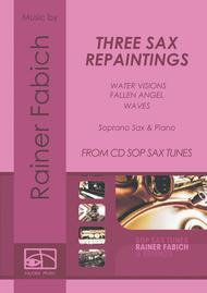 THREE SAX REPAINTINGS for saxophone & piano