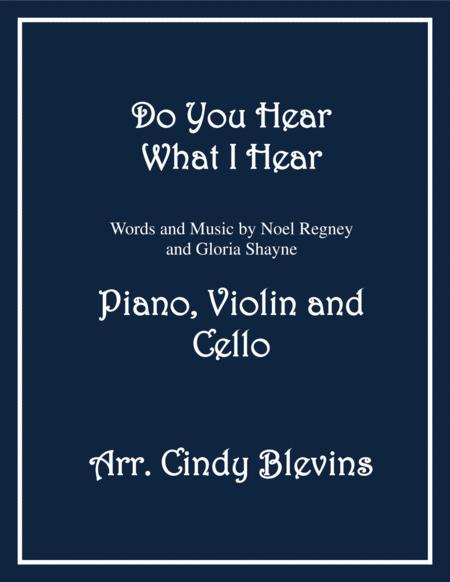 Do You Hear What I Hear, arranged for Piano, Violin and (optional) Cello
