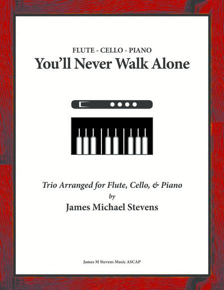 You'll Never Walk Alone - Flute, Cello, & Piano
