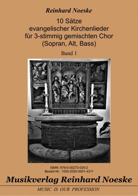 10 Sätze evangelischer Kirchenlieder für 3-stimmig gemischten Chor (Sopran, Alt, Bass), Band 1