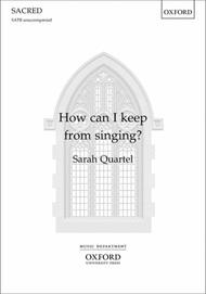 How Can I Keep From Singing?