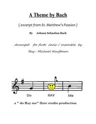 a Theme by Bach ( excerpt from St. Matthew's Passion ) for flute choir / ensemble
