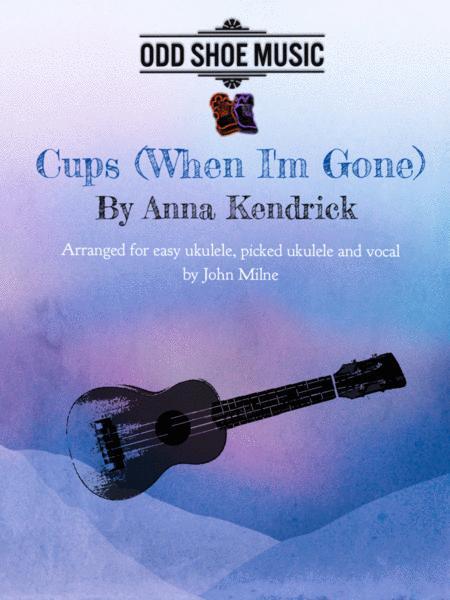 Cups (When I'm Gone) for easy ukulele, picking ukulele and vocal