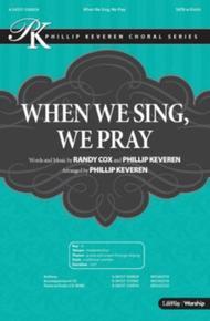 When We Sing, We Pray - Anthem