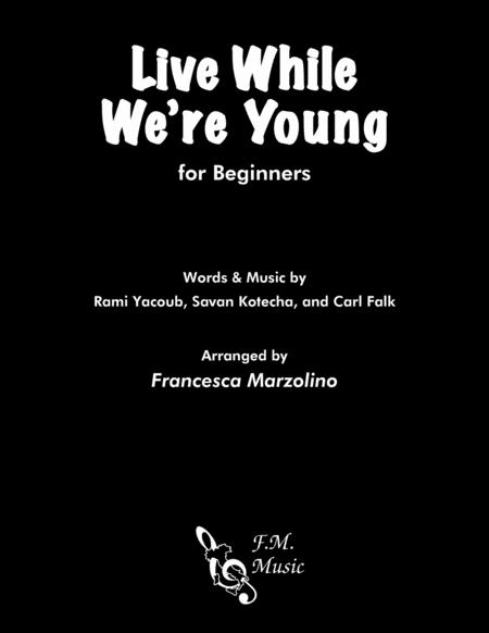 Live While We're Young (for Beginners)