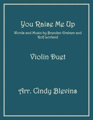 You Raise Me Up, arranged for Violin Duet