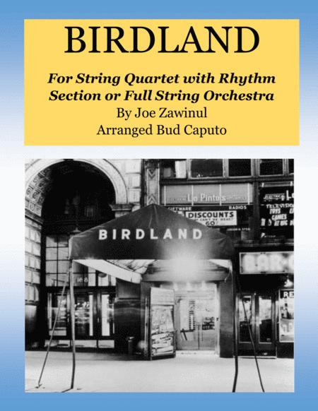 Birdland for String Orchestra or String Quartet and Rhythm Section