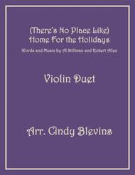 (There's No Place Like) Home For The Holidays, arranged for Violin Duet