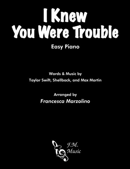 I Knew You Were Trouble (Easy Piano)