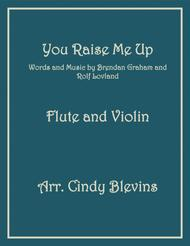 You Raise Me Up, arranged for Flute and Violin