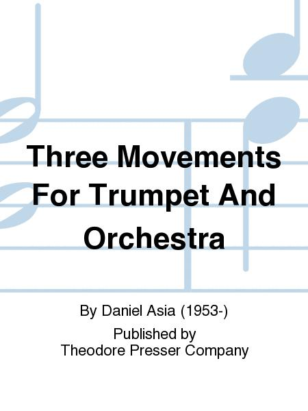 Three Movements For Trumpet And Orchestra