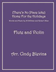 (There's No Place Like) Home For The Holidays, arranged for Flute and Violin
