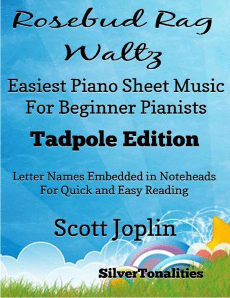 Rosebud Rag Waltz Easiest Piano Sheet Music for Beginner Pianists Tadpole Edition