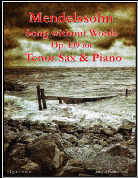 Mendelssohn: Song Without Words Op. 109 for Tenor Sax & Piano