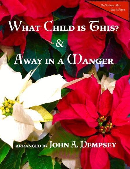 Christmas Medley (What Child is This / Away in a Manger): Trio for Clarinet, Alto Sax and Piano