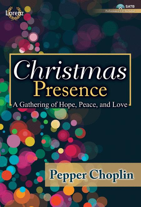 Christmas Presence Satb With Performance Cd By Pepper Choplin Satb With Performance Cd Sheet Music For Satb Choir Piano Buy Print Music Lo 65 2094l From Lorenz Publishing Company At Sheet Music