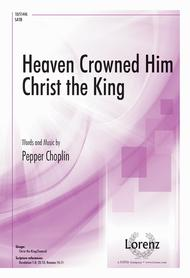 Heaven Crowned Him Christ the King