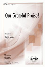 Our Grateful Praise!