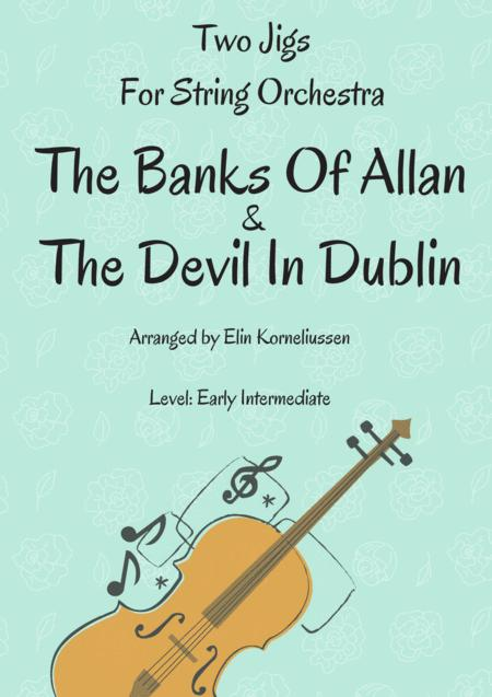 Two Jigs for String Orchestra: The Banks Of Allan/The Devil In Dublin