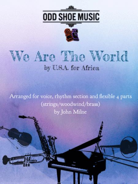 We Are The World for vocal, rhythm section and 4 flexible parts (strings, woodwinds and brass)