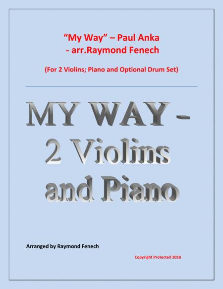 My Way by Paul Anka - 2 Violins and Piano with optional Drum Set