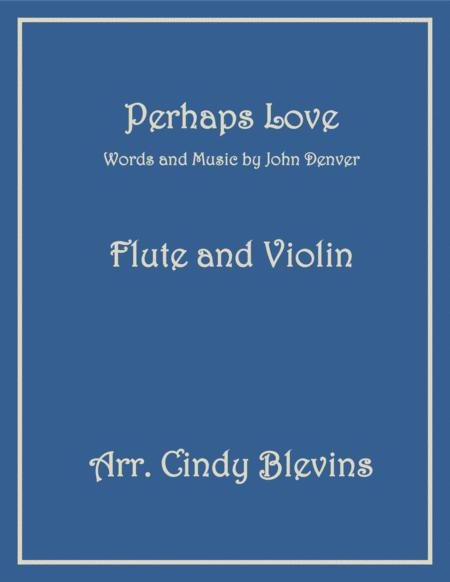 Perhaps Love, arranged for Flute and Violin