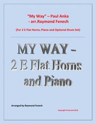 My Way by Paul Anka - 2 Horns in E Flat and Piano with optional Drum Set