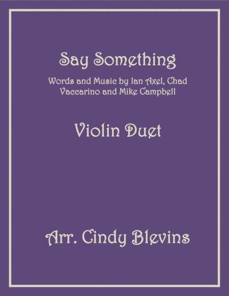 Say Something, arranged for Violin Duet