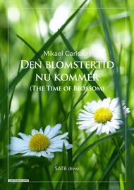 Den blomstertid nu kommer (The Time of Blossom)