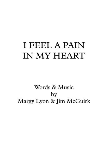 I FEEL A PAIN IN MY HEART