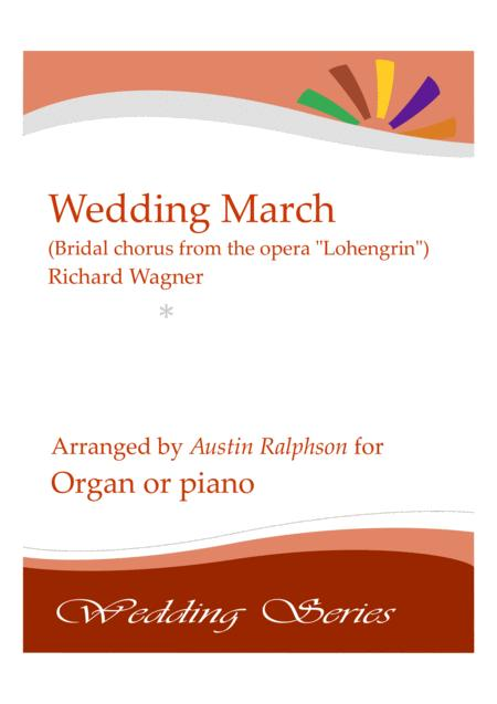 Wedding March (Bridal Chorus from 'Lohengrin': Here Comes The Bride) - organ or piano