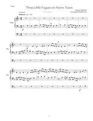 Three Little Fugues on Hymn Tunes 1. Hyfrydol 2. New Britan (Amazing Grace) 3. Resignation