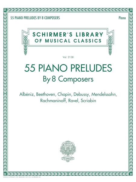 55 Piano Preludes By 8 Composers Schirmer's Library of Musical Classics Volume 2138