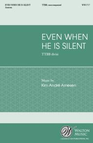 Even When He Is Silent (TTBB)