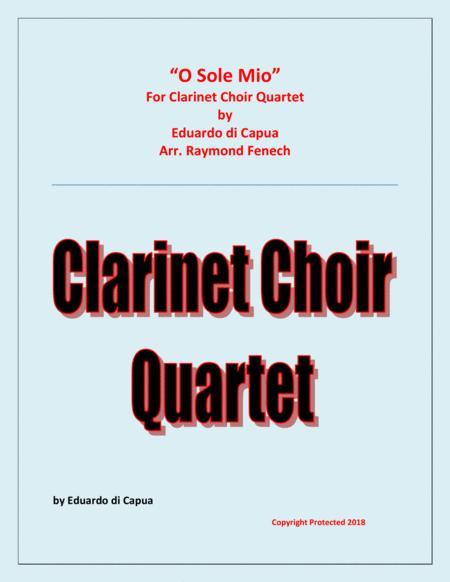 O Sole Mio - Clarinet Choir Quartet (E Flat Clarinet; 2 B Flat Clarinets and Bass Clarinet)