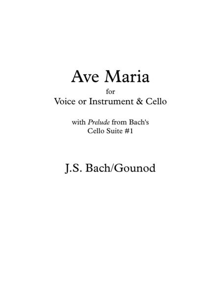 Ave Maria arranged with Bach's Cello Prelude #1 as accompaniment