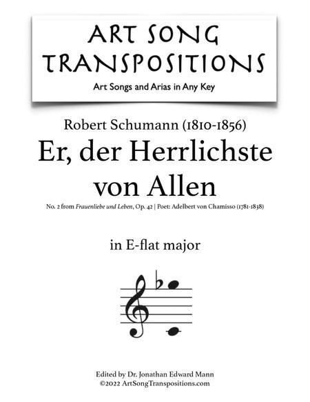 Er, der Herrlichste von Allen, Op. 42 no. 2 (E-flat major)