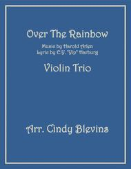 Over The Rainbow (from The Wizard Of Oz), arranged for Violin Trio