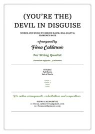 (You're The) Devil In Disguise - for string quartet