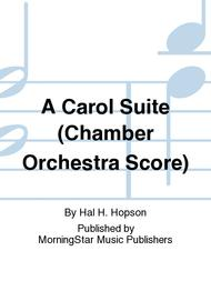 A Carol Suite (Chamber Orchestra Score)