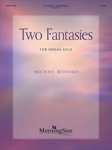 Two Fantasies for Organ Solo