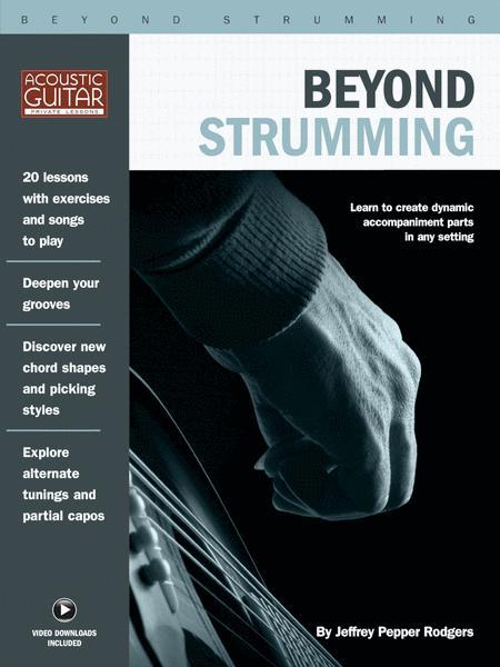 Beyond Strumming