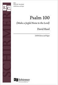Psalm 100 (Make a Joyful Noise to the Lord)