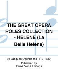 THE GREAT OPERA ROLES COLLECTION - HELENE (La Belle Helene)