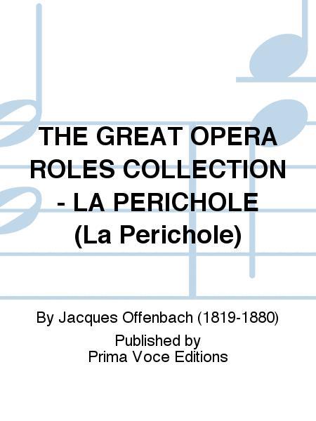 THE GREAT OPERA ROLES COLLECTION - LA PERICHOLE (La Perichole)